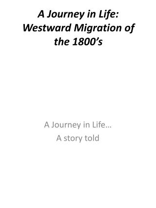 A Journey in Life: Westward Migration of the 1800's