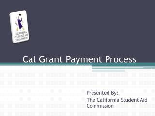 Cal Grant Payment Process