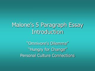 Malone's 5 Paragraph Essay Introduction