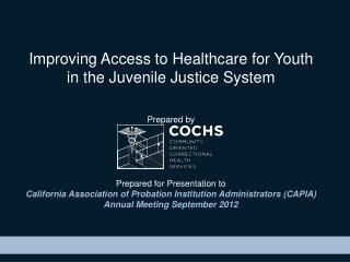 Improving Access to Healthcare for Youth in the Juvenile Justice System Prepared by