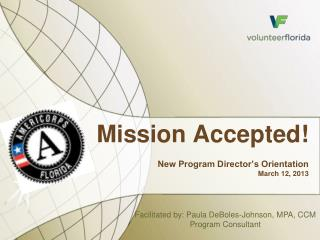 Mission Accepted! New Program Director's Orientation March 12, 2013