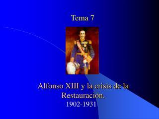 Alfonso XIII y la crisis de la Restauraci n.