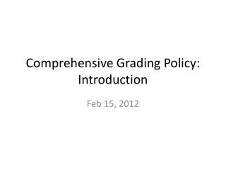 Comprehensive Grading Policy: Introduction