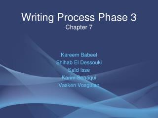 Writing Process Phase 3  Chapter 7