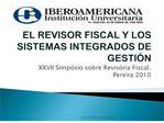EL REVISOR FISCAL Y LOS SISTEMAS INTEGRADOS DE GESTI N