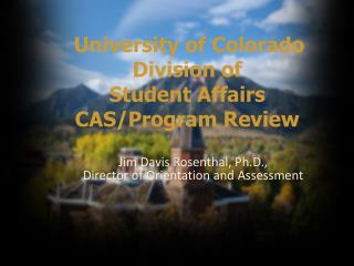 University of Colorado Division of  Student Affairs CAS/Program Review