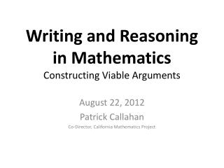 Writing and Reasoning in Mathematics Constructing  Viable Arguments