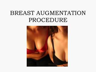 BREAST AUGMENTATION PROCEDURE