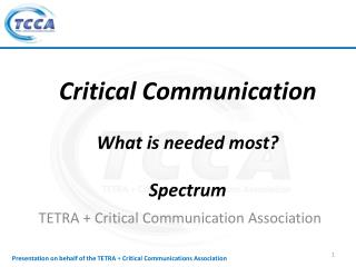 Critical Communication What is needed most? Spectrum