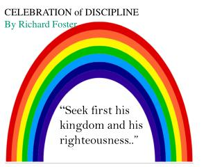 CELEBRATION of  DISCIPLINE By Richard Foster
