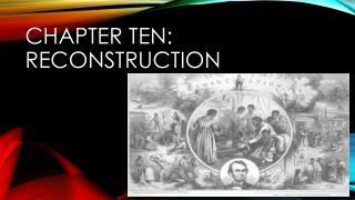 Chapter Ten: Reconstruction