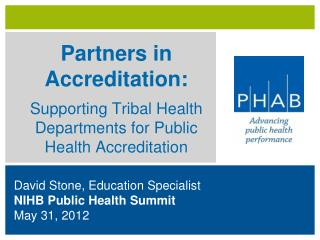 Partners in Accreditation: _ Supporting Tribal Health Departments for Public Health Accreditation