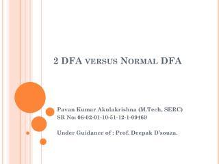 2 DFA versus Normal DFA