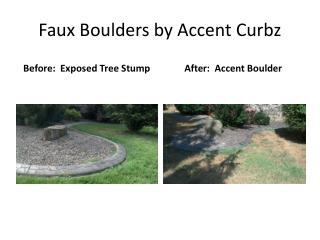 Faux Boulders by Accent Curbz