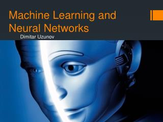 Machine Learning and Neural Networks