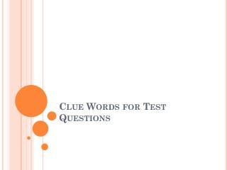 Clue Words for Test Questions