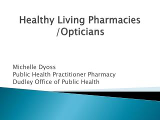 Healthy Living Pharmacies /Opticians