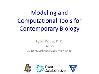 Modeling and Computational Tools for Contemporary Biology