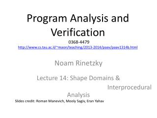 Noam Rinetzky Lecture 14: Shape Domains &  Interprocedural  Analysis