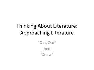 Thinking About Literature: Approaching Literature
