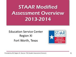 STAAR Modified  Assessment Overview 2013-2014