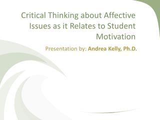 Critical Thinking about Affective Issues as it Relates to Student Motivation