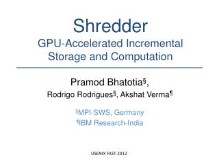 Shredder GPU -Accelerated  Incremental Storage and Computation