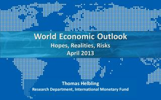 World Economic Outlook Hopes, Realities, Risks April 2013