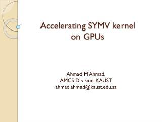 Accelerating SYMV kernel  on GPUs