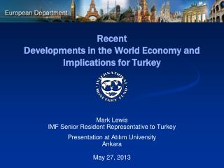 Recent  Developments in the World Economy and Implications for Turkey