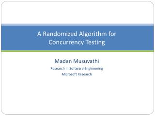 A Rand omized  Algorithm for  Concurrency Testing