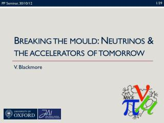 Breaking the mould: Neutrinos & the accelerators of tomorrow