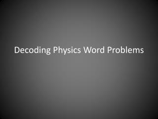 Decoding Physics Word Problems