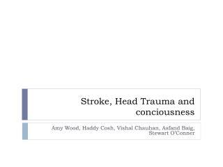 Stroke, Head Trauma and  conciousness