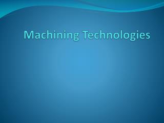 Machining Technologies