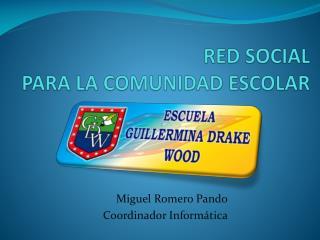 RED SOCIAL PARA LA COMUNIDAD ESCOLAR