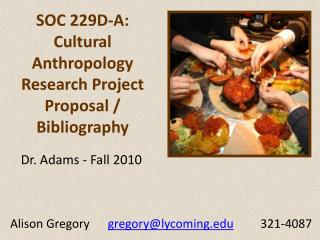 SOC 229D-A:  Cultural Anthropology Research Project Proposal / Bibliography