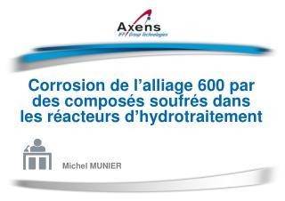 Corrosion de l'alliage 600 par des composés soufrés dans les réacteurs d'hydrotraitement