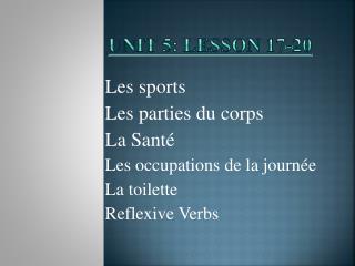 Unit 5: Lesson 17-20