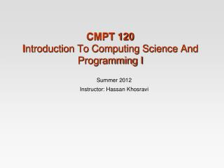 CMPT  120  I ntroduction To Computing Science And Programming I