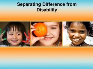 Separating Difference from Disability