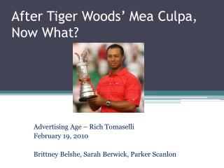 After Tiger Woods� Mea Culpa, Now What?