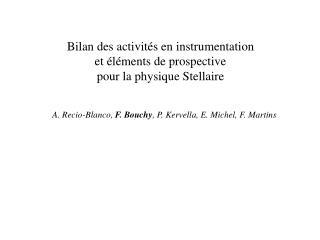Bilan des activités en instrumentation  e t éléments de prospective  pour la physique Stellaire