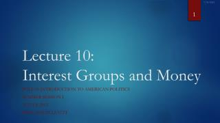 Lecture  10: Interest Groups and Money