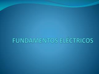 Fundamentos eléctricos