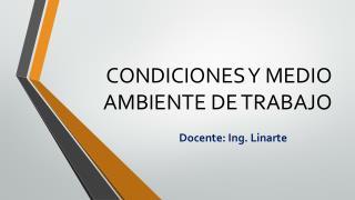 CONDICIONES Y MEDIO AMBIENTE DE TRABAJO