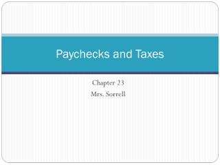 Paychecks and Taxes