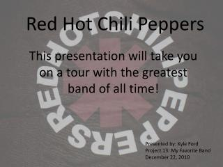 Red Hot Chil i  Peppers