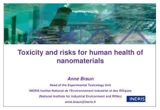 Toxicity  and  risks  for  human health  of  nanomaterials Anne Braun