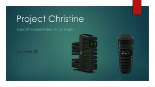 P roject Christine